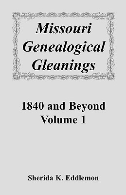 Image for Missouri Genealogical Gleanings 1840 and Beyond, Vol. 1