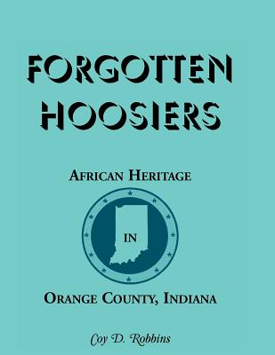 Image for Forgotten Hoosiers: African Heritage in Orange County, Indiana
