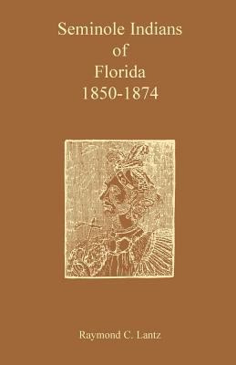 Image for Seminole Indians of Florida: 1850-1874