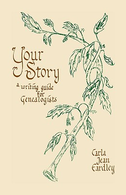 Image for Your Story: A Writing Guide For Genealogists