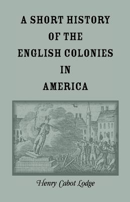 Image for A Short History of the English Colonies in America