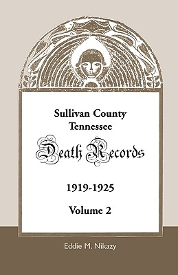Image for Sullivan County, Tennessee, Death Records: Volume 2, 1919-1925