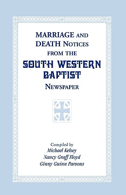 Image for Marriage and Death Notices from the South Western Baptist Newspaper