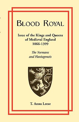 Image for Blood Royal: Issue of the Kings and Queens of Medieval 1066-1399: The Normans and Plantagenets
