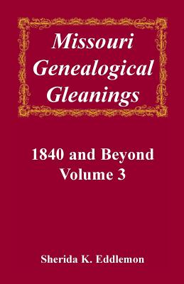 Image for Missouri Genealogical Gleanings, 1840 and Beyond, Vol. 3
