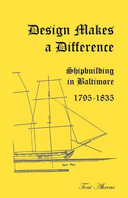 Image for Design Makes a Difference: Shipbuilding in Baltimore, 1795-1835