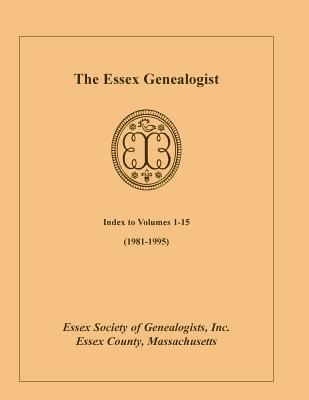Image for The Essex Genealogist, Index to Volumes 1-15 (1981-1995)