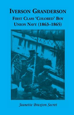 Image for Iverson Granderson, First Class 'Colored' Boy, Union Navy (1863-1865)
