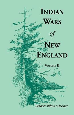 Image for Indian Wars of New England, Volume 2