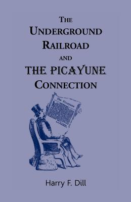 Image for The Underground Railroad and the Picayune Connection