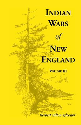 Image for Indian Wars of New England, Volume 3