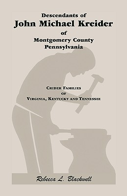 Descendants of John Michael Kreider of Montgomery County Pennsylvania, Rebecca L Blackwell