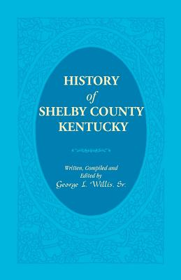 Image for History of Shelby County, Kentucky