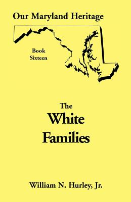 Image for Our Maryland Heritage, Book 16: White Families