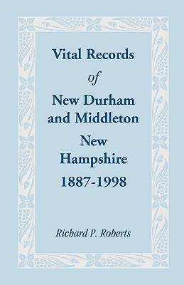 Image for Vital Records of New Durham and Middleton, New Hampshire, 1887-1998