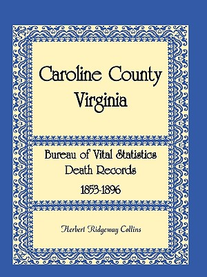 Image for Caroline County, Virginia Bureau of Vital Statistics Death Records, 1853-1896