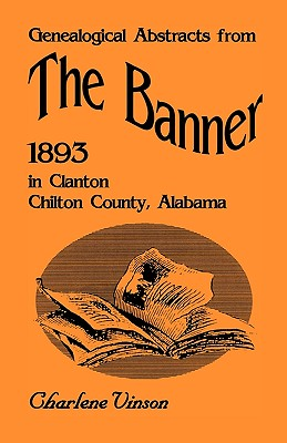 Image for Genealogical Abstracts from The Banner, 1893, in Clanton, Chilton County, Alabama