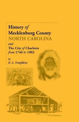 Image for History of Mecklenburg County [North Carolina] and the City of Charlotte from 1740 to 1903