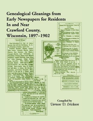 Image for Genealogical Gleanings From Early Newspapers For Residents In and Near Crawford Co Wisconsin, 1897-1902