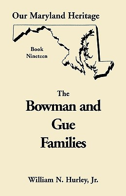 Image for Our Maryland Heritage, Book 19: The Bowman and Gue Families