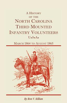 Image for A History of the North Carolina Third Mounted Infantry Volunteers: March 1864 to August 1865