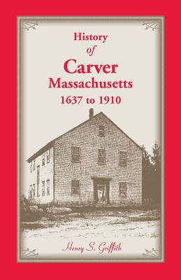 Image for History of Carver, Massachusetts, 1637 to 1910