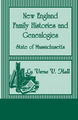 Image for New England Family Histories And Genealogies: State of Massachusetts