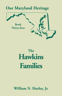 Image for Our Maryland Heritage, Book 34 : The Hawkins Families