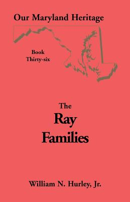 Image for Our Maryland Heritage, Book 36: Ray Families