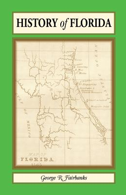 Image for History of Florida: From its Discovery by Ponce de Leon in 1512 to the Close of the Florida War in 1842