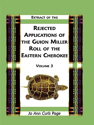 Image for Extract Of The Rejected Applications Of The Guion Miller Roll Of The Eastern Cherokee, Volume 3