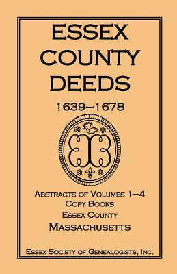 Image for Essex County Deeds 1639-1678, Abstracts of Volumes 1-4, Copy Books, Essex County, Massachusetts