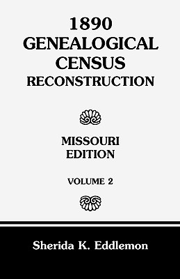 Image for 1890 Genealogical Census Reconstruction: Missouri, Volume 2