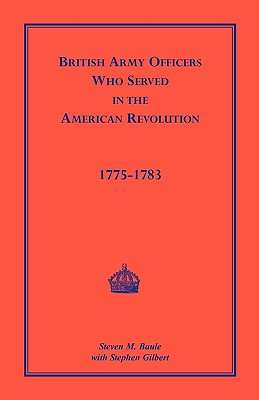 Image for British Army Officers: Who Served in the American Revolution, 1775-1783