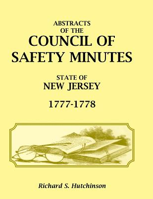 Image for Abstracts of the Council of Safety Minutes State of New Jersey, 1777-1778