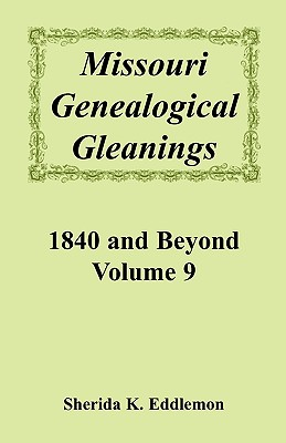 Image for Missouri Genealogical Gleanings, 1840 and Beyond, Vol. 9