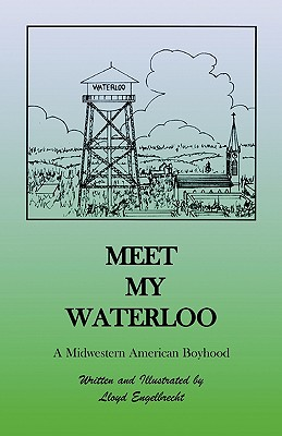 Image for Meet My Waterloo: A Midwestern American Boyhood