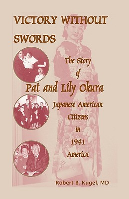 Image for Victory Without Swords: The Story of Pat and Lily Okura, Japanese American Citizens in 1941 America.