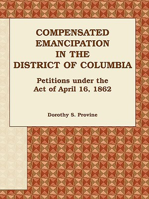 Image for Compensated Emancipation in the District of Columbia: Petitions under the Act of April 16, 1862