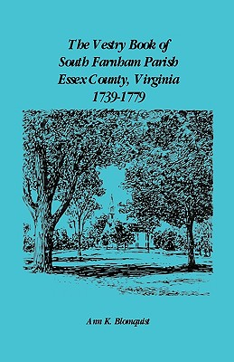 Image for The Vestry Book of South Farnham Parish, Essex County, Virginia, 1739-1779