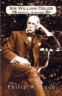 Image for Sir William Osler; Medical Humanist