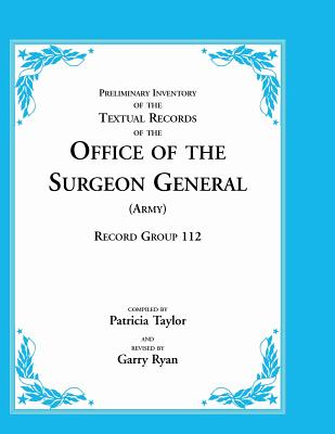 Image for Preliminary Inventory of the Textual Records of the Office of the Surgeon General (Army): Record Group 112
