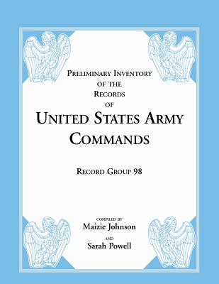 Image for Record Group 98: Preliminary Inventory of the Records of United States Army Commands