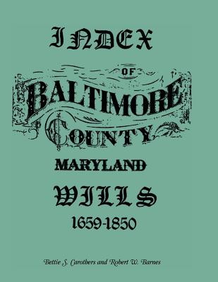 Image for Index of Baltimore County Wills, 1659-1850