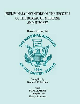 Image for Preliminary Inventory of the Records of the Bureau of Medicine and Surgery with Supplement: Record Group 52. with Supplement Compiled by Harry Schwartz