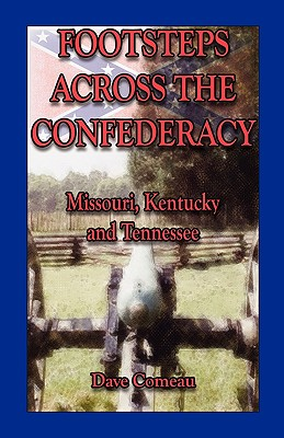 Image for Footsteps Across the Confederacy: Missouri, Kentucky and Tennessee