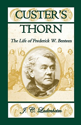 Image for Custer's Thorn: The Life of Frederick W. Benteen