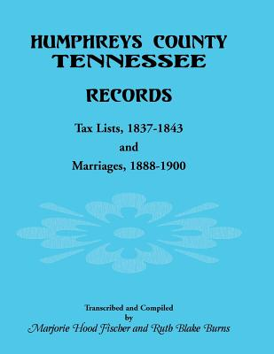 Image for Humphreys County, Tennessee Records: Tax Lists 1837-1843 and Marriages 1888-1900