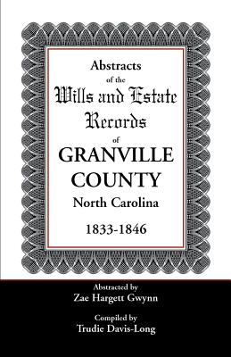 Image for Abstracts of the Wills and Estate Records of Granville County, North Carolina, 1833-1846