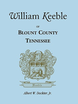 Image for William Keeble of Blount County, Tennessee